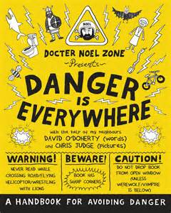 Danger is Everywhere - Dr Noel Zone